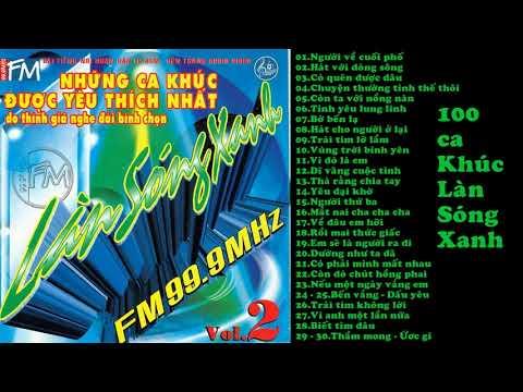 100 ca khúc Làn Sóng Xanh.Kỉ niệm 20 năm Làn Sóng Xanh 1997