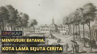 Jejak OUD Batavia - SINGKAP