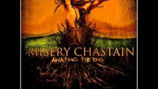 Watch Misery Chastain Awaiting The End video