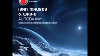 Ivan Nikusev & Wav-E - Aurora (Airwave Breaks Remix) [2010]
