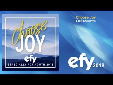 EFY 2018 - 01 Choose Joy by Scott Krippayne