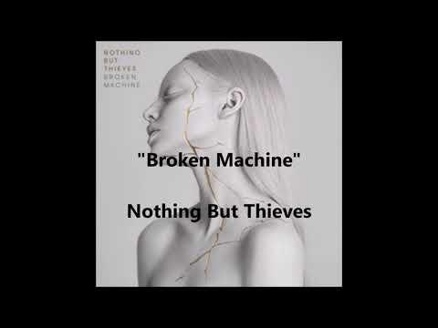 Broken machine -Nothing but Thieves (lyrics)