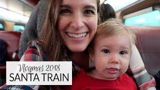 Vlogmas 2018 | Santa Train