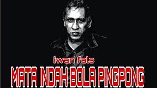 IWAN FALS | MATA INDAH BOLA PINGPONG