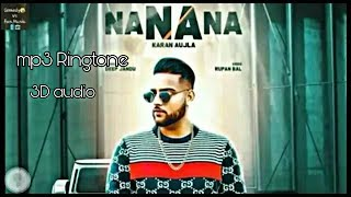 Na Na Na - Karan Aujla mp3 Ringtone । (3D Audio) । Link in Description । Download Now ।