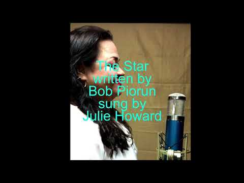 "Bob Piorun original ""The Star"" sung by Julie Howard"