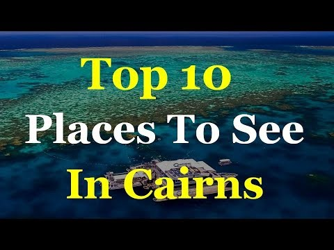 Cairns Top 10 Tourist Attractions