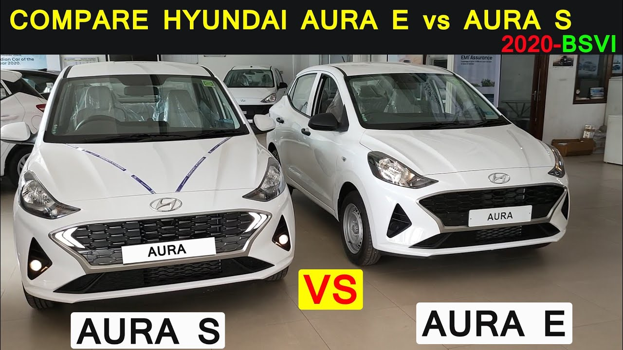 COMPARE HYUNDAI 2020 AURA E vs AURA S BS6 FEATURES & PRICE