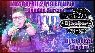 Mix Corali 2019 En Vivo Cumbia Sureña - Dj Blaeker (Bleyker) & Cliver y Grupo Corali