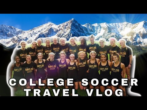 baylor-soccer-travel-trip-finale-|-wyoming-&-colorado-(part-3/3)