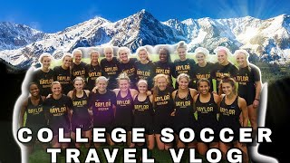 BAYLOR SOCCER TRAVEL TRIP FINALE | Wyoming & Colorado (Part 3/3)