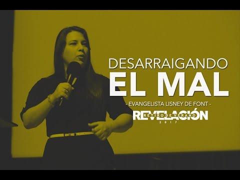 Pastora Lisney De Font - Desarraigando El Mal - Retiro Revelación - domingo am 09 de abril 2017.