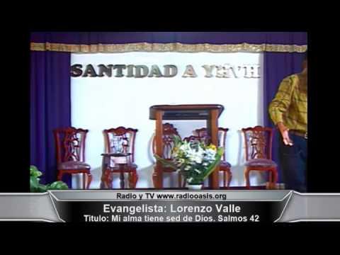 EVANGELISTA: LORENZO VALLE - MI ALMA TIENE SED DE DIOS - 03-05-2015
