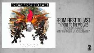 From First to Last - I'll Inoculate the World With this Virus of my Disillusionment
