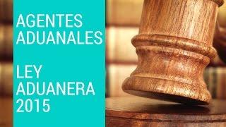Agentes Aduanales - Reforma Aduanera 2015