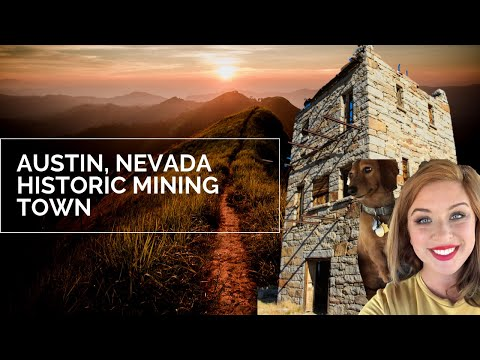 Austin, Nevada  A Historic Mining Town