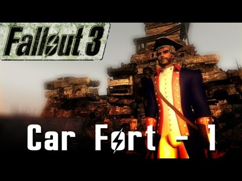 Fallout 3 Mods: Car Fort! - Part 1