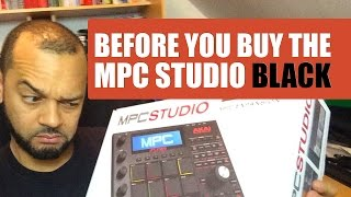 Before You Buy The Akai MPC Studio Black: What You Need To Know Before You Buy...