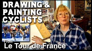 Drawing and Painting Cyclists from Le Tour de France