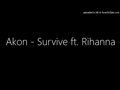 Akon - Survive ft. Rihanna