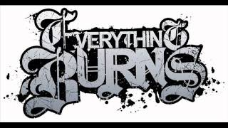 Everything Burns (I Still Remember)