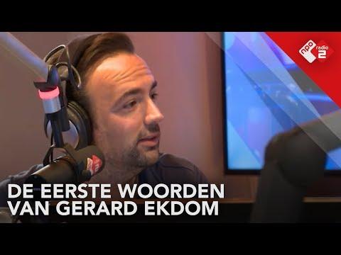 De eerste woorden van Gerard Ekdom - Ekdom in de Ochtend - NPO Radio2