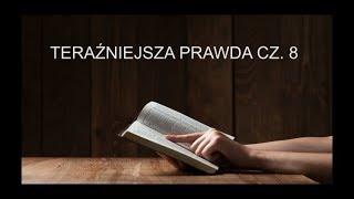 Teraźniejsza Prawda - Nawyk Czytania Pisma Świetego - cz. 8 z 10