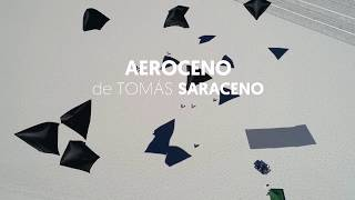 Avance: Tomás Saraceno. Aeroceno - Canal Encuentro