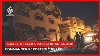 Israel claims killing of Palestinian armed group's commander