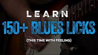 Learn 150+ Blues Licks, All Over Again