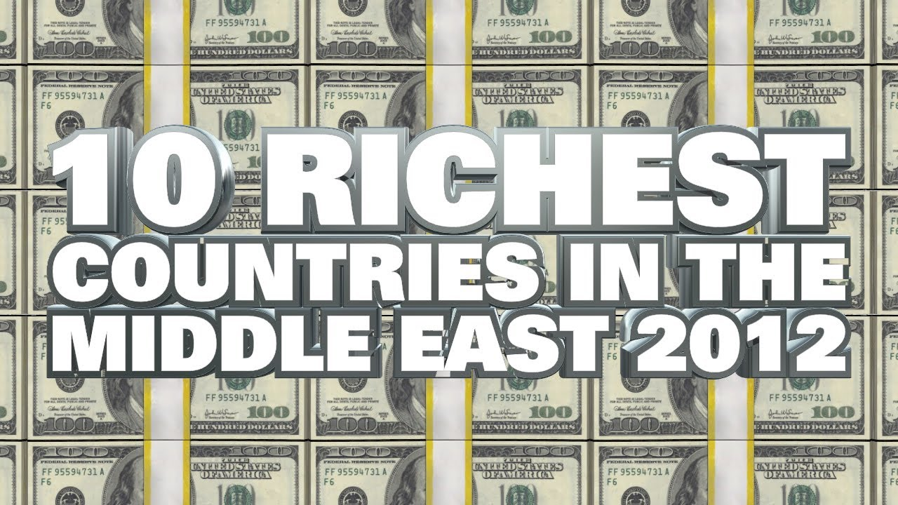 Top Richest Countries In The Middle East YouTube - The 10 most dangerous cities in the middle east