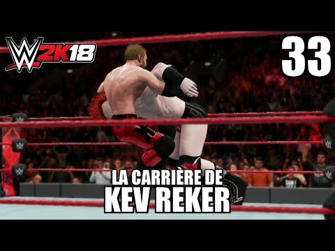 WWE 2K18 - La Carrière de Kev Reker - Épisode 33 : Comment ne pas se faire des Amis
