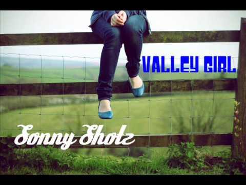 Valley Girl - Sonny Shotz (remix)