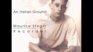 Maurice Steger - An Italian Ground / Giovanni Battista Fontana: Sonata Sesta
