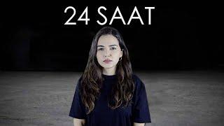 24 SAAT!