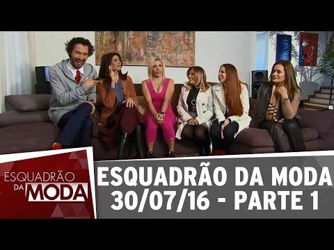 Esquadrão Da Moda (30/07/16) - Parte 1