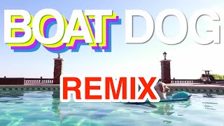Boat Dog Remix