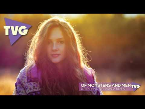 Of Monsters And Men - Dirty Paws (Grandmax Remix)