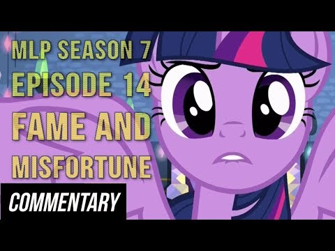 "[Blind Commentary] My Little Pony: FiM Season 7 Episode 14 - ""Fame and Misfortune"""