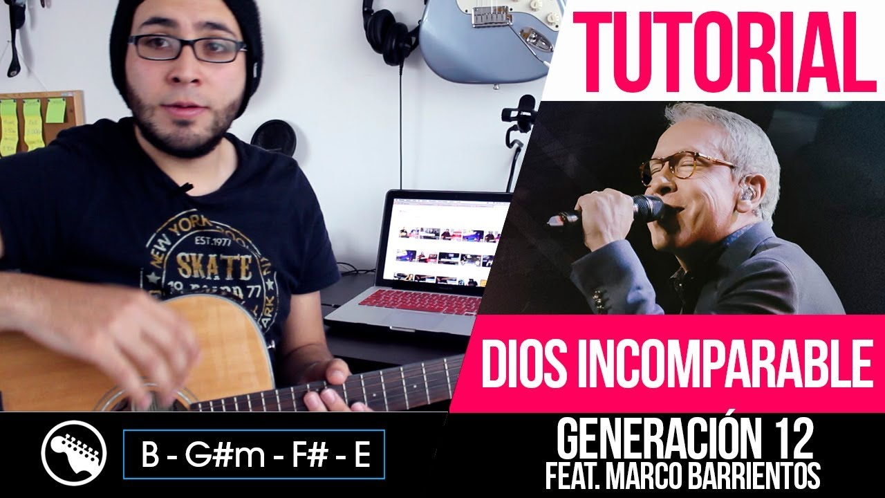 TUTORIAL | Dios Incomparable - Generación 12 Feat. Marco Barrientos ...