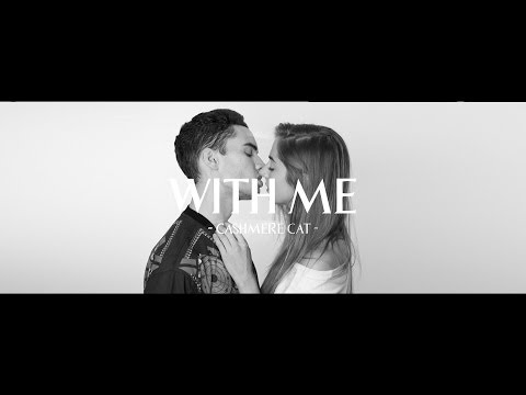 Cashmere Cat - With Me (Official Video)