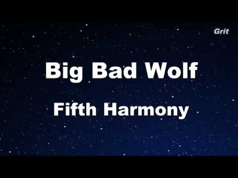 Big Bad Wolf - Fifth Harmony Karaoke 【With Guide Melody】 Instrumental