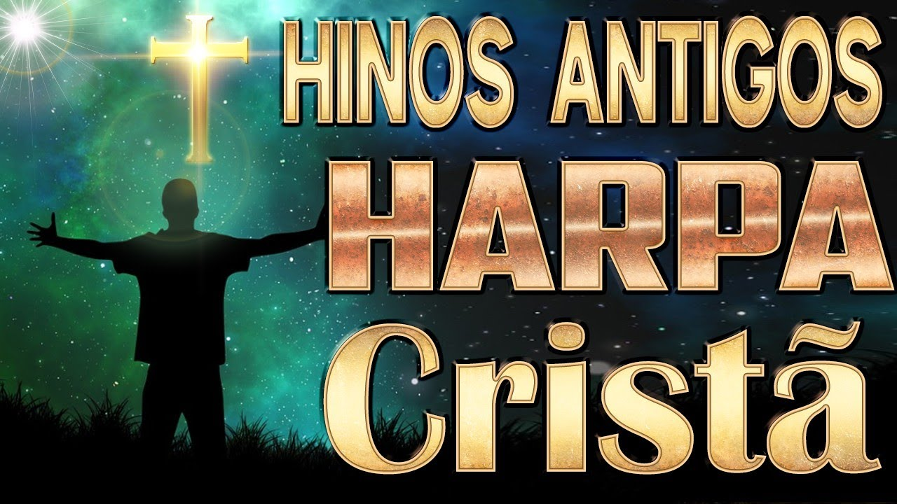 Hinos Antigos - Harpa Cristã || Hinos para dissipar a agonia dos pacientes até 2020