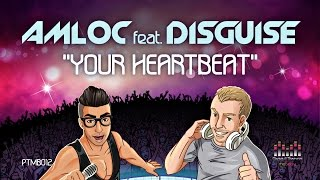 AMLOC ft. Disguise - Your Heartbeat (Original Video Mix)