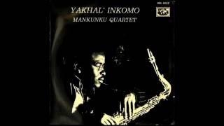 Mankunku Quartet - Yakhal