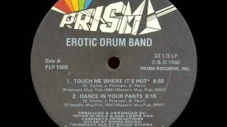 Erotic Drum Band - Touch Me Where It