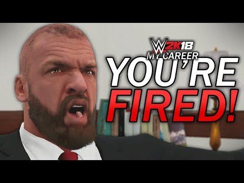 "WWE 2K18 My Career Mode - Ep 7 - ""YOU'RE FIRED!!!"" [WWE 2K18 MyCareer Part 7]"