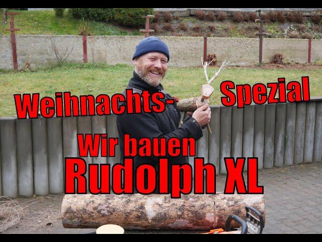 Weihnachts-Spezial: Wir bauen Rudolph XL