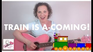 Children's Song: Train is A-Coming - Move & Sing Along Song for Preschool Kids