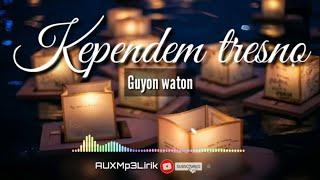 MP3 Kependem Tresno - Guyon Waton Lirik | Lagu Jawa Hits - 🎧 AUX Mp3 Lirik